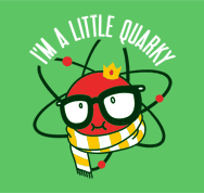I'm A Little Quarky